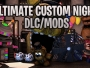 Ultimate Custom Night DLC/MODS